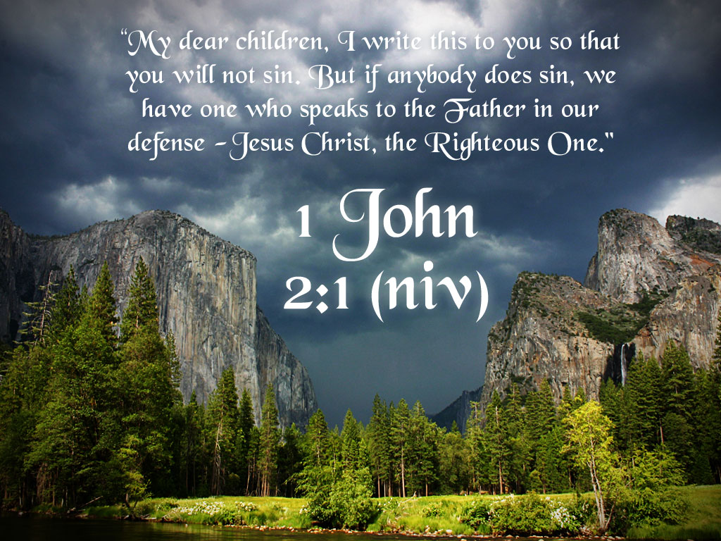Todays bible verse 1 john 21 news and views todays bible verse my dear children i write this to you so that you will not sin but if anybody does sin we have an advocate with the fatherjesus sciox Choice Image