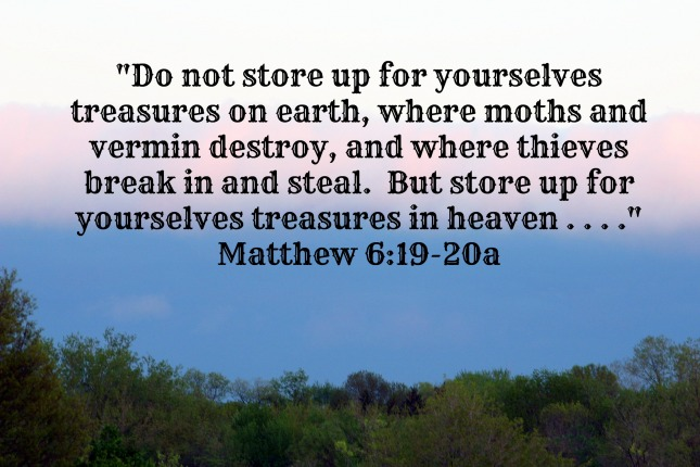 Image result for bible verse about storing your treasures in heaven